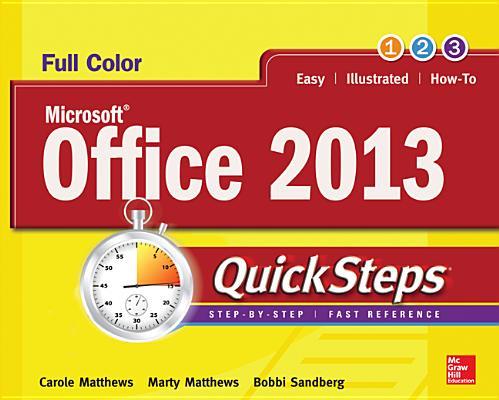 Microsoft Office 2013 Quicksteps By Matthews, Carole/ Matthews, Marty/ Cronan, John