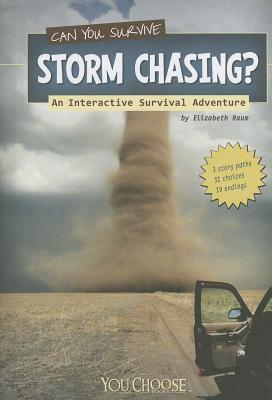 Can You Survive Storm Chasing? By Raum, Elizabeth