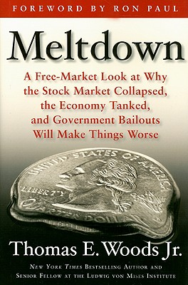 Meltdown By Woods, Thomas E., Jr.